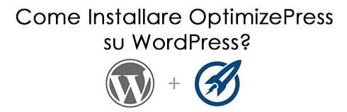 Tutorial Come Installare Optimizepress Su WordPress