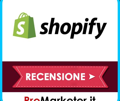 Shopify: Come Funziona, Costi, Trial Gratis, Guida Ecommerce Dropshipping e Recensioni