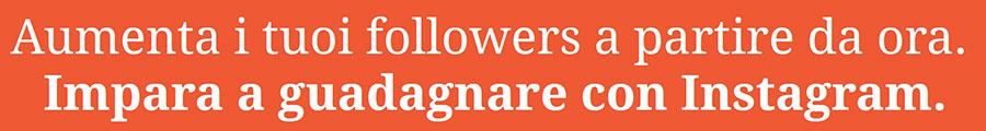 aumentare i followers per guadagnare con instagram