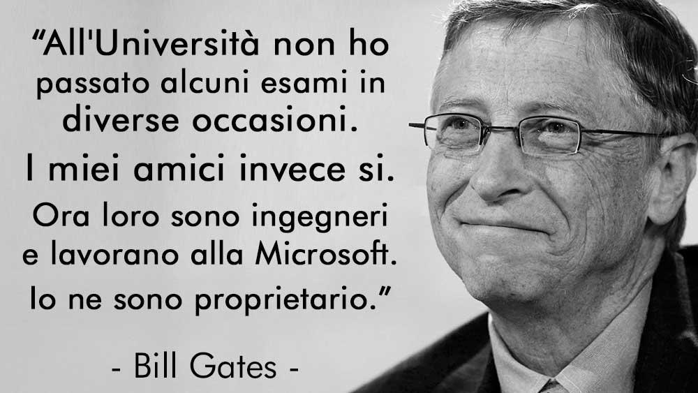 Bill Gates aforisma esami università