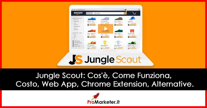 Jungle Scout: Cos'è, Come Funziona, Costo, Web App, Chrome Extension, Alternative.