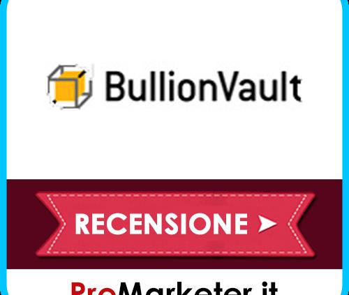 Bullionvault: Comprare Oro Online, Costi, Tasse, Opinioni, App, Grafico Oro e Argento.