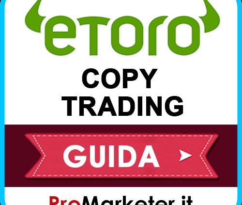 eToro Copy Trading: Come Funziona Il Social Trading e Il CopyPortfolios Per Copiare Dai Trader
